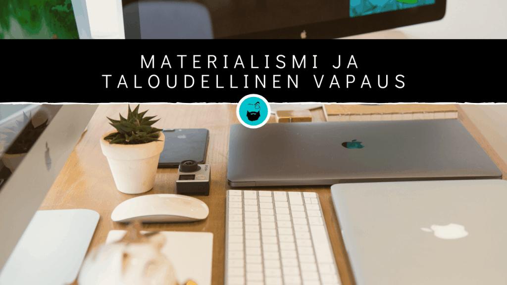Mten materialismi vaikuttaa taloudelliseen riippumattomuuteen