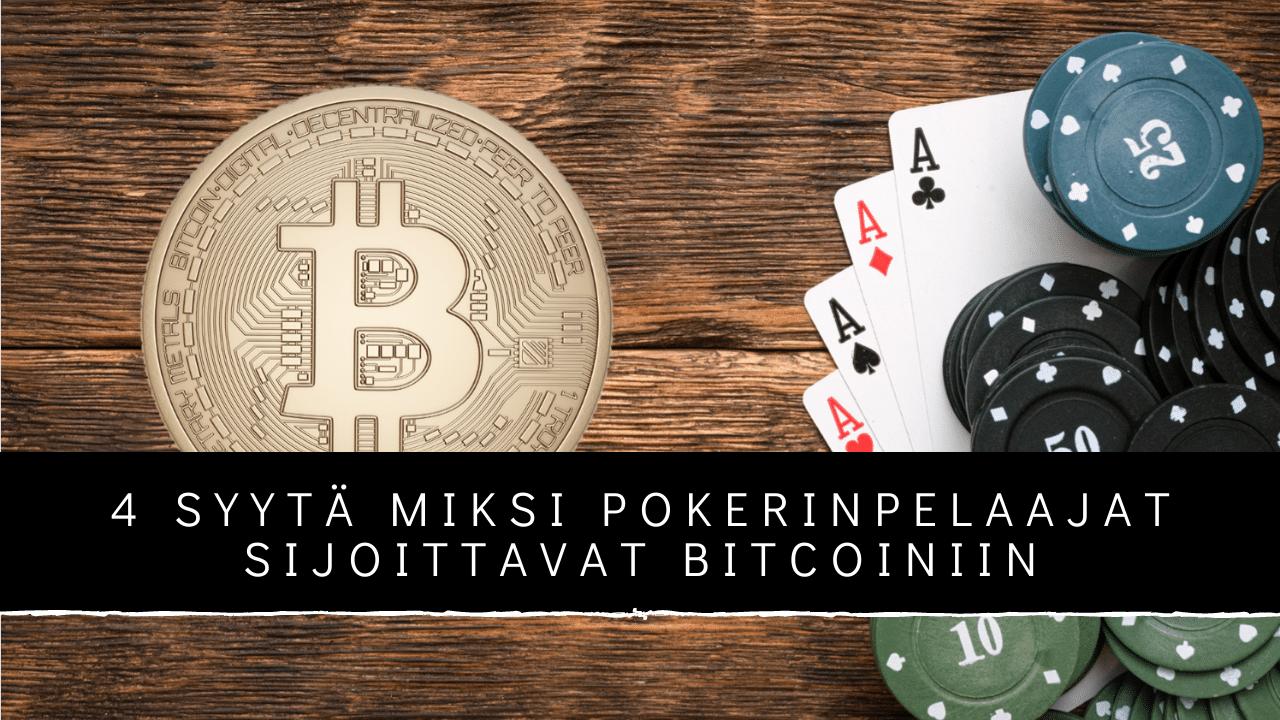 4 syytä miksi pokerinpelaajt sijoittavat bitcoiniin